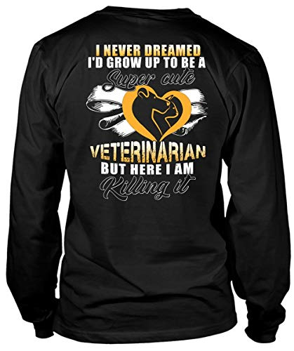 I'd Grow Up to Be A Cute Veterinarian Long Sleeve Tees, I Am Killing It T Shirt-LongTee (XXL, Black)]()