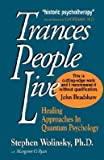 img - for Trances People Live: Healing Approaches in Quantum Psychology [TRANCES PEOPLE LIVE] book / textbook / text book