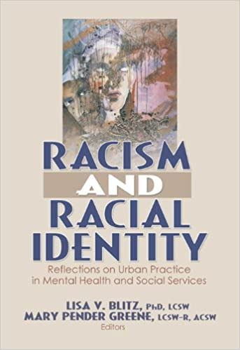 Racism And Racial Identity Reflections On Urban Practice In Mental