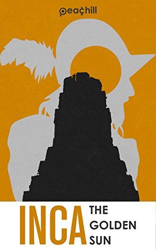 INCA: The Golden Sun (English Edition)