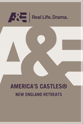 America's Castles - New England Retreats