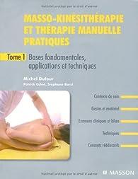 Book's Cover ofMasso-kinésithérapie et thérapie manuelle pratiques : Tome 1 Bases fondamentales applications et techniques