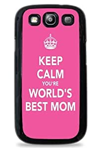 Keep Calm You're the World's Best Mom Black Hardshell Case for Samsung Galaxy S3