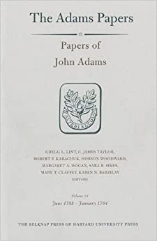 General Correspondence and Other Papers of the Adams Statesmen: Papers of John Adams, Volume 15: June 1783 – January 1784 (Adams Papers)