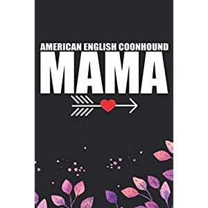American English Coonhound Mama: Cool American English Coonhound Dog Mom Journal Notebook - Funny American English Coonhound Dog Notebook - American English Coonhound Owner Gifts. 6 x 9 in 120 pages 1