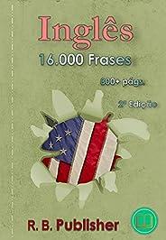 Inglês: 16.000 Frases: 2ª Edição (16.000 Frases Bilíngues)