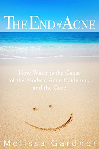 the-end-of-acne-how-water-is-the-cause-of-the-modern-acne-epidemic-and-the-cure