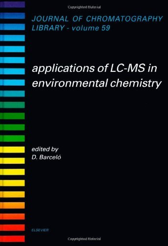 Applications of LC-MS in Environmental Chemistry (ISSN Book 59)