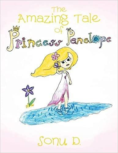 The Amazing Tale of Princess Penelope by Sonu D. (2015-09-03)
