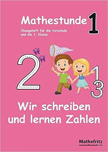 Mathestunde 1 Wir Schreiben Und Lernen Zahlen Mathematik