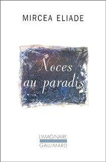 Noces au paradis, Eliade, Mircea