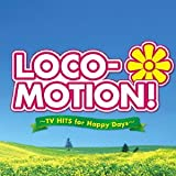 LOCO-MOTION! - TV HITS FOR HAPPY DAYS