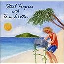 Steel Tropics With Tom Liston
