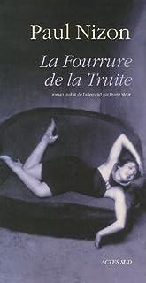 La fourrure de la truite : roman, Nizon, Paul