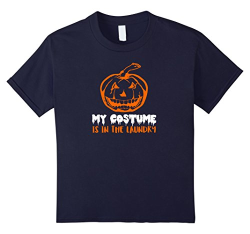 Kids My Costume is in the Laundry Halloween T-Shirt Shirt Tee 12 Navy (Halloween Costumes Without Really Dressing Up)