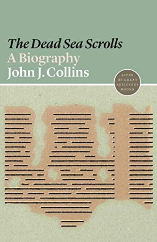 (The Dead Sea Scrolls: A Biography (Lives of Great Religious Books) )