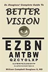 Dr. Douglass' Complete Guide to Better Vision. Improve Eyesight Naturally.
