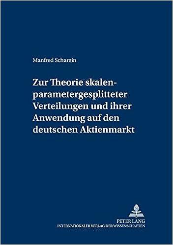 Zur Theorie Skalenparametergesplitteter Verteilungen Und Ihrer Anwendung Auf Den Deutschen Aktienmarkt (Schriften Zur Empirischen Wirtschaftsforschung)