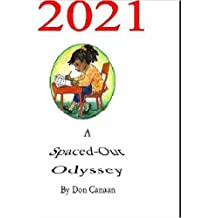 2021: A Spaced-Out Odyssey