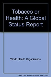 Paperback Tobacco or Health : A Global Status Report Book