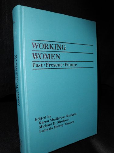 Working Women: Past, Present, Future (Industrial Relations Research Association Series)