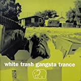White Trash Gangsta Trance