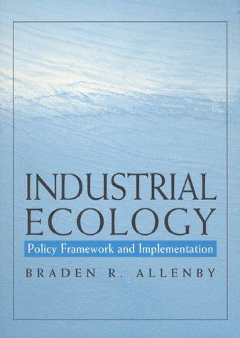 Industrial Ecology: Policy Framework and Implementation