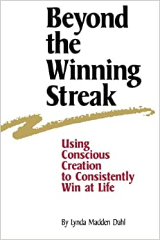 Book Beyond the Winning Streak: Using Conscious Creation to Consistently Win at Life