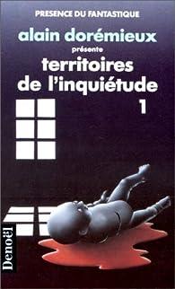 Territoires de l'inquiétude, tome 1 par Alain Dorémieux