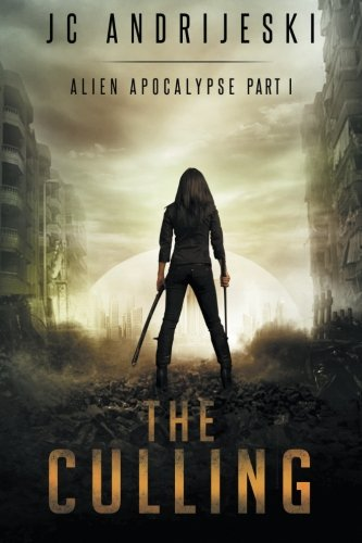 The Culling: Alien Apocalypse Part I (Volume 1)