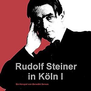 Rudolf Steiner in Köln I Hörbuch