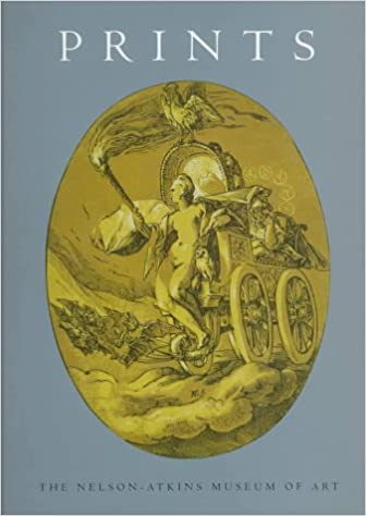 `NEW` The Collections Of The Nelson-Atkins Museum Of Art: Prints 1460-1995. Business perfetto Change recesiva Stock future