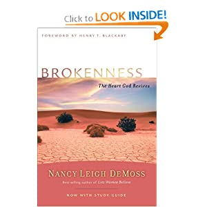 Brokenness: The Heart God Revives (Revive Our Hearts Series) Nancy Leigh DeMoss