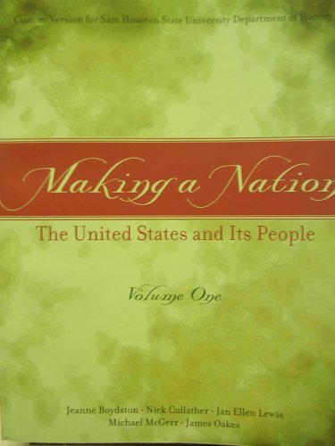 Making a Nation: The United Stated and Its People, Volume One- Custom Version