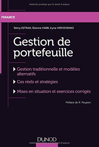 Gestion de portefeuille - Gestion traditionnelle et modèles alternatifs Broché – 30 août 2017 Rémy Estran Etienne Harb Iryna Veryzhenko Dunod