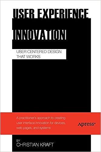 User Experience Innovation User Centered Design That Works Kraft Christian 9781430241492 Amazon Com Books