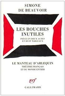 Les Bouches inutiles, pièce en 2 actes et 8 tableaux par Beauvoir