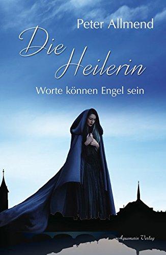 Die Heilerin: Worte können Engel sein