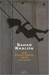 Un printemps très chaud par Sahar Khalifa