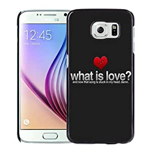 Beautiful Unique Designed Samsung Galaxy S6 Phone Case With What Is Love Valentines_Black Phone Case