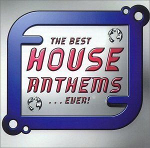 Various artists best house anthems ever for Best house anthems