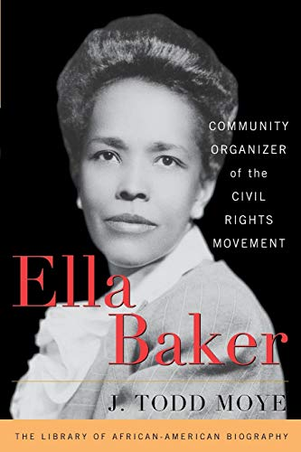 Ella Baker: Community Organizer of the Civil Rights Movement (Library of African American Biography)