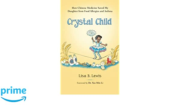 Crystal Child: How Chinese Medicine Saved My Daughter from ...