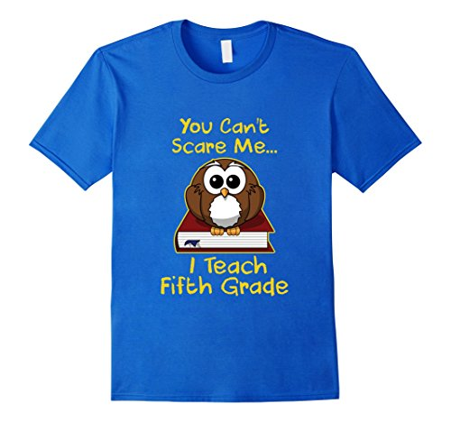 Mens You Can't Scare Me... I Teach Fifth Grade (5th Grade)- Owl Medium Royal Blue (5th Grade Owl)