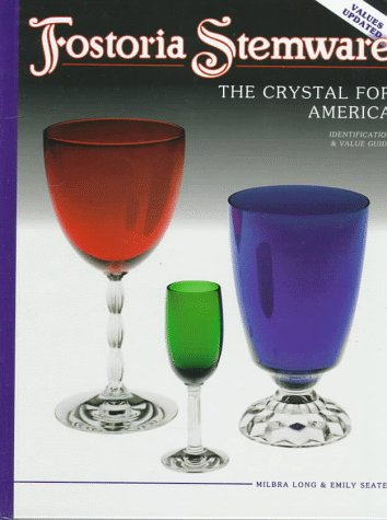 Fostoria Stemware: The Crystal for ()