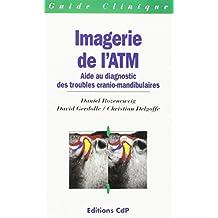 imagerie atm. aide diagn. troubles cranio-mandibu.
