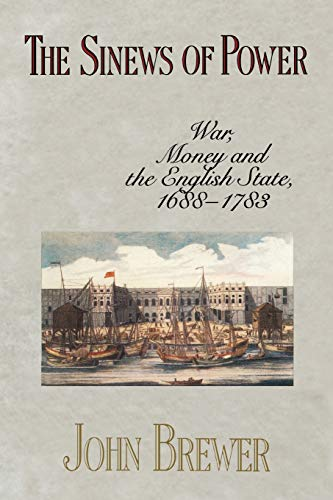 The Sinews of Power: War, Money and the English State, 1688-1783