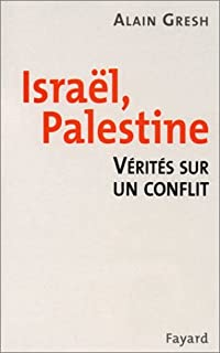 Israël, Palestine : vérités sur un conflit, Gresh, Alain