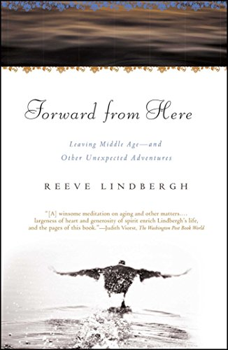 Forward From Here: Leaving Middle Age--and Other Unexpected Adventures by Lindbergh, Reeve