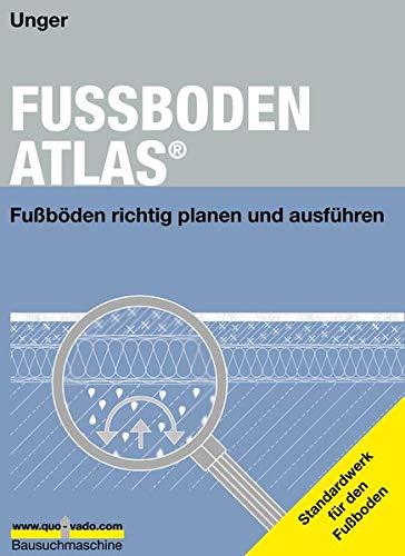 FUSSBODEN ATLAS. Ein Buch von einem Architekten für Architekten und Fussbodeninteressierte